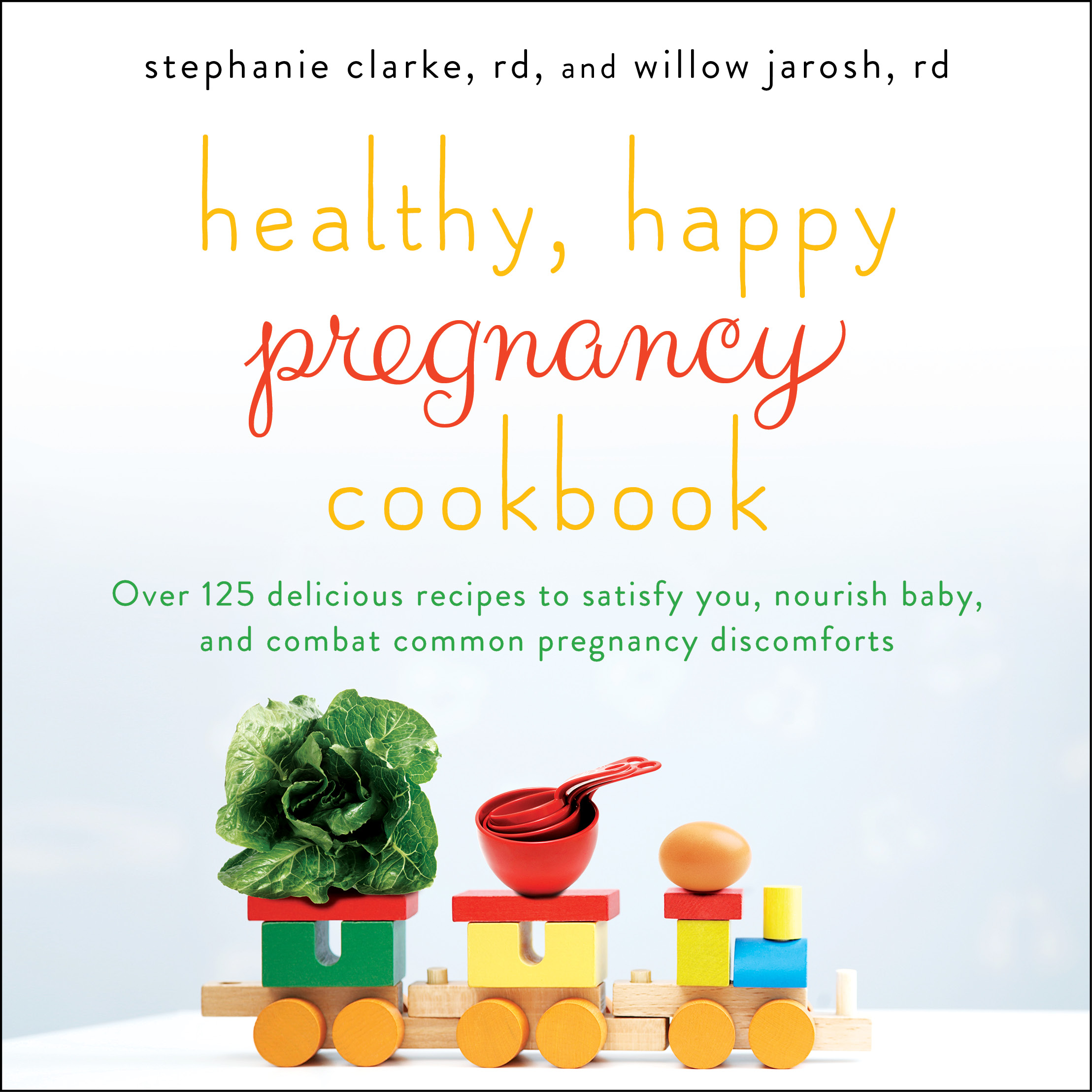Healthy, Happy Pregnancy Cookbook